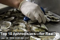 Top 10 Aphrodisiacs—for Real?