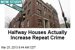 Halfway Houses Actually Increase Repeat Crime