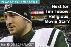 Next for Tim Tebow: Religious Movie Star?
