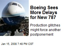 Boeing Sees More Delays for New 787
