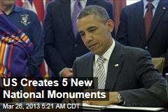 US Gets 5 New National Monuments