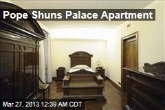 Pope Shuns Palace Dwelling