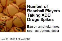 Number of Baseball Players Taking ADD Drugs Spikes