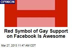 Red Symbol of Gay Support on Facebook Is Awesome