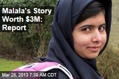 Malala's Story Worth $3M: Report
