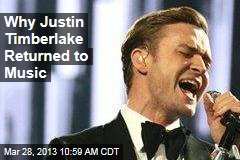 Why Justin Timberlake Returned to Music