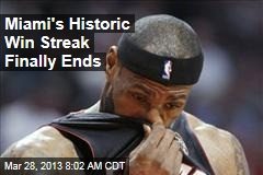 Miami's Historic Win Streak Finally Ends