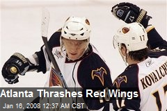 Atlanta Thrashes Red Wings