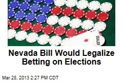 Nevada Bill Would Legalize Betting on Elections