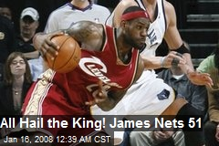 All Hail the King! James Nets 51