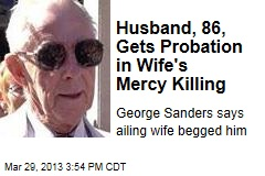 Husband, 86, Gets Probation in Wife's Mercy Killing