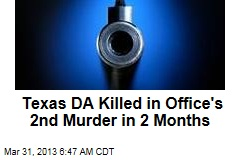 Texas DA Killed in Office's 2nd Murder in 2 Months