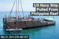 US Navy Ship Pulled From Philippine Reef
