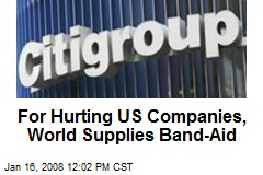 For Hurting US Companies, World Supplies Band-Aid