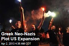 Greek Neo-Nazis Plan US Expansion