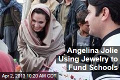 Angelina Jolie Using Jewelry to Fund Schools