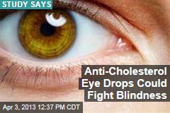 Anti-Cholesterol Eye Drops Could Fight Blindness