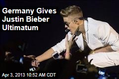 Germany Gives Justin Bieber Ultimatum
