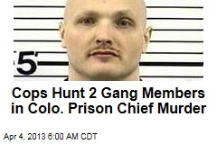 Cops Hunt 2 Gang Members in Colo. Prison Chief Murder