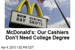 McDonald's Cashier Ad: Must Have College Degree