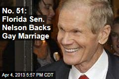 No. 51: Florida Sen. Nelson Backs Gay Marriage