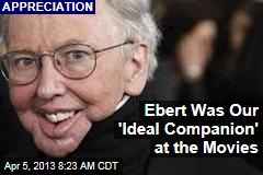 Ebert Was Our 'Ideal Companion' at the Movies
