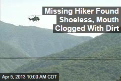 Missing Hiker Found Shoeless, Mouth Clogged With Dirt