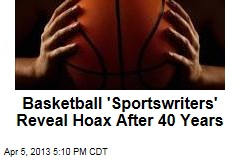 Basketball 'Sportswriters' Reveal Hoax After 40 Years