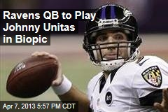 Ravens QB to Play Johnny Unitas in Biopic