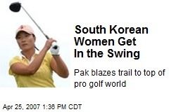 South Korean Women Get In the Swing