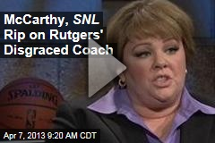 McCarthy, SNL Rip on Rutgers' Disgraced Coach