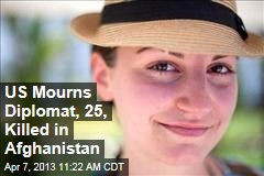 US Mourns Diplomat, 25, Killed in Afghanistan