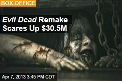Evil Dead Remake Scares Up $30.5M