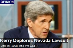 Kerry Deplores Nevada Lawsuit