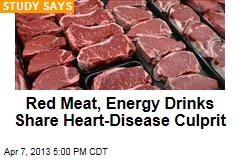 Red Meat, Energy Drinks Share Heart Disease Culprit