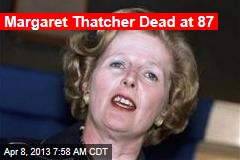 Margaret Thatcher Dead at 87