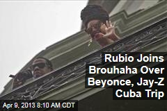 Rubio Joins Brouhaha Over Beyonce, Jay-Z Cuba Trip