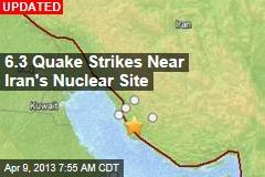 6.3 Quake Strikes Near Iran's Nuclear Site