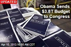 Obama Sends $3.8T Budget to Congress