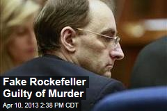 Fake Rockefeller Guilty of Murder