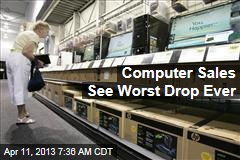 Computer Sales See Worst Drop Ever