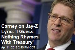 Carney on Jay-Z Lyric: 'I Guess Nothing Rhymes With Treasury'