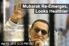 Mubarak Re-Emerges, Looks Healthier