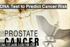 DNA Test to Predict Cancer Risk