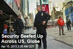 Security Stepped Up Across US, Worldwide