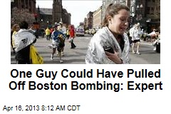 One Guy Could Have Pulled Off Boston Bombing: Expert