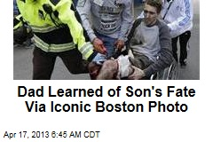 Dad Learned of Son's Fate Via Iconic Boston Photo