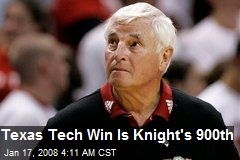 Texas Tech Win Is Knight's 900th