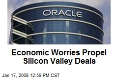 Economic Worries Propel Silicon Valley Deals