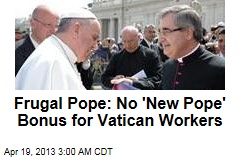 Pope Nixes Bonus for Vatican Workers